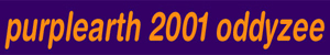 purplearth 2001 oddyzee